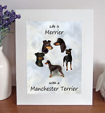 Manchester Terrier 8 x 10 Free Standing LIFE IS MERRIER Picture 10x8 Dog Print