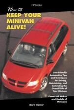 How To Keep Your Minivan Alive!: User-Friendly Automotive Tips and Techniques fo