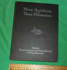 Mine Accidents & Their Prevention Delaware Lackawanna & Western Railroad 1912