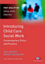 Introducing Child Care Social Work: Contemporary Policy and Practice (Post-Quali