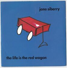 JANE SIBERRY - 'THE LIFE IS THE RED WAGON (1992 7'' 45)'.