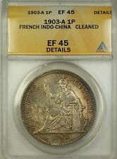1903-A French Indo-China 1P One Piastre Silver Coin ANACS EF-45 Details Damaged