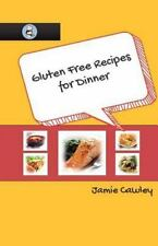 Gluten Free Recipes for Dinner by Jamie Cawley (2012, Paperback)