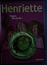 Henriette 4 EO Esprit, es-tu là ? Dupuy-Berberian Dupuis Monsieur Jean