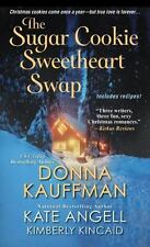 The Sugar Cookie Sweetheart Swap by Kate Angell, Donna Kauffman and Kimberly Kin