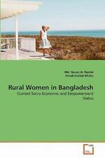 Rural Women in Bangladesh : Current Socio-Economic and Empowerment Status by...