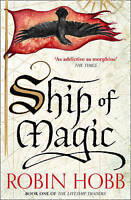 Ship of Magic (The Liveship Traders, Book 1), By Hobb, Robin,in Used but Accepta