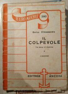 IL COLPEVOLE D'Alessandro 1949 TEATRO MASCHILE àNCORA dramma in 3 atti