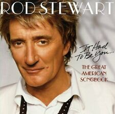 ROD STEWART    -     IT HAD TO BE YOU - GREAT AMERICAN SONGBOOK     -    NEW CD