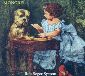 Bob Seger System ‎– Mongrel (Audio CD) NEU&OVP!!!