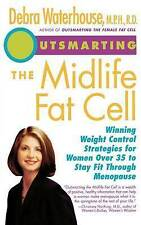 Outsmarting the Midlife Fat Cell: Winning Weight Control Strategies for Women Ov