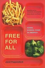 Free for All: Fixing School Food in America (California Studies in Food and Cu..
