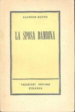 GATTO Alfonso, La sposa bambina. Vallecchi 1943