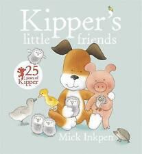 Kipper Story Book - KIPPER'S LITTLE FRIENDS by Mick Inkpen - Paperback - NEW