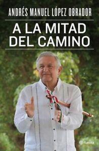 A La Mitad Del Camino AMLO Mexican Spanish Book Andrés Manuel López Obrador