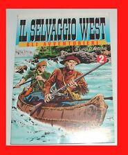 IL SELVAGGIO WEST N 2 Gino D'antonio Storia Del West
