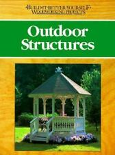 Outdoor structures (Build-It-Better-Yourself Woodworking Projects)-ExLibrary