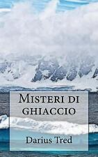 Misteri Di Ghiaccio by Darius Tred (2015, Paperback)