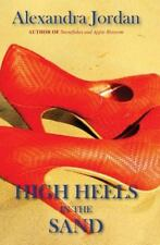 High Heels in the Sand by Alexandra Jordan (2015, Paperback)
