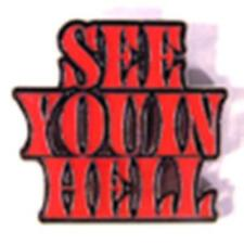 SEE YOU IN HELL HAT OR JACKET PIN pin550 new jacket lapel metal devil fire burn