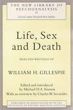 Life, Sex and Death: Selected Writings of William Gillespie (The New Library of