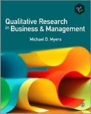 Qualitative Research in Business and Management by Michael D. Myers (2013, Paper