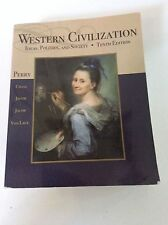 Western Civilzation Ideas, Politics, and SocietyPerry Tenth /10th Edition