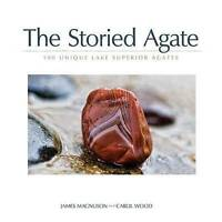 NEW The Storied Agate: 100 Unique Lake Superior Agates by James Magnuson