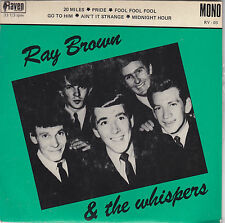 """RAY BROWN & THE WHISPERS - 20 miles + 5 EP 7"""""""
