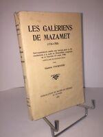Les galériens de Mazamet (1745-1762) par Gaston Tournier