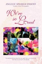 We're so Loved by Angelic Speaker Spasoff (2009, Paperback)