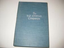 Bar Mitzvah Companion: The Jewish Heritage as Set Down in Story Legend and Essay