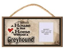 A House is Not a Home Without a Greyhound Dog Sign Plaque w/ Photo Insert