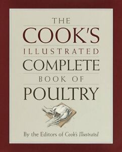 The Cooks Illustrated Complete Book of Poultry