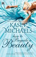 How to Beguile a Beauty (Hqn) Michaels, Kasey Mass Market Paperback