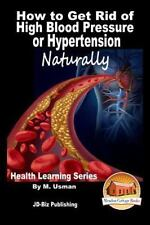How to Get Rid of High Blood Pressure or Hypertension Naturally - Health...