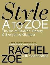 Style A To Zoe By Rachel Zoe Paperback  in great condition