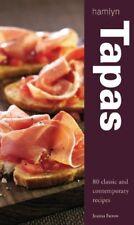 Tapas: 80 Classic and Contemporary Recipes