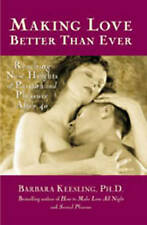 MAKING LOVE BETTER THAN EVER (Positively Sexual),Barbara Keesling,New Book mon00