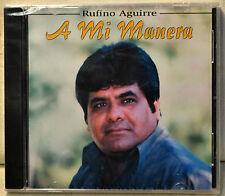 Rufino Aguirre A Mi Manera CD SEALED NEW Latin Spanish Mi Barrio Canapas Nelly