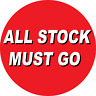 All Stock Must Go Circle Poster Or Sticker Colour Printed Sign 4562