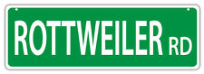 Plastic Street Signs: ROTTWEILER ROAD   Dogs, Gifts, Decorations