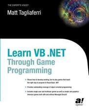 Learn VB. NET Through Game Programming by Matthew Tagliaferri (2003,...
