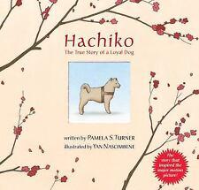 Hachiko : The True Story of a Loyal Dog by Pamela S. Turner (2009, Paperback)