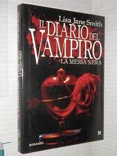 IL DIARIO DEL VAMPIRO LA MESSA NERA Lisa Jane Smith Newton Compton 2009 libro di