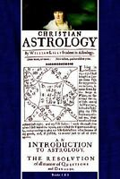 Christian Astrology, Books 1 & 2: By William Lilly