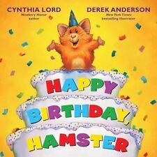 Happy Birthday Hamster: By Lord, Cynthia