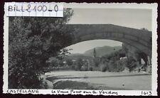 Castellane . le vieux Pont  . photo ancienne . Septembre 1946