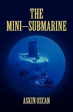 The Mini-Submarine by Askin Ozcan (2009, Paperback)