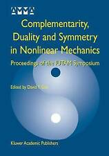 Complementarity, Duality and Symmetry in Nonlinear Mechanics: Proceedings of the